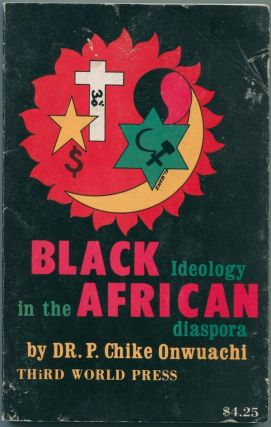 Black Ideology in the African Diaspora. Dr. P. Chike ONWUACHI.