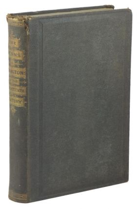 The Penns & Peningtons of the Seventeenth Century, in their Domestic and Religious Life:...