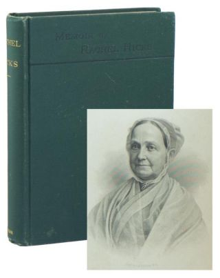 Memoir of Rachel Hicks (Written By Herself), Late of Westbury, Long Island; A Minister in the...