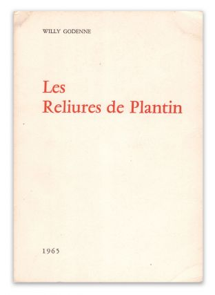 Les Reliures De Plantin. Willy GODENNE.