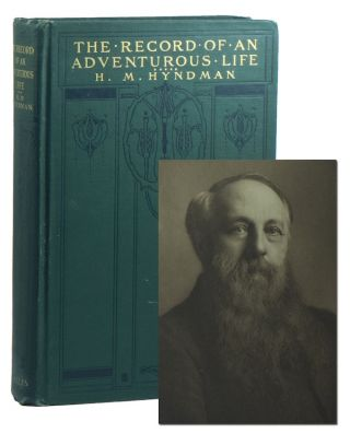 The Record of an Adventurous Life. Henry Mayers HYNDMAN.