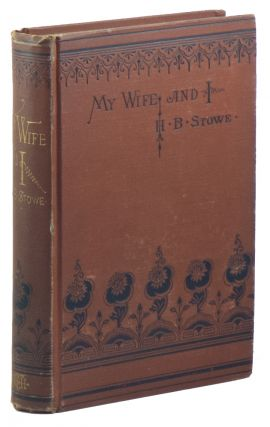 My Wife and I: Or, Harry Henderson's History. Harriet Beecher STOWE.