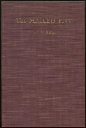 The Mailed Fist, 1864-1939: The Background of Hitlerism. KNOX, amuel, ippincott, riswold