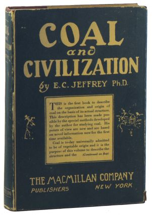 Coal and Civilization. Edward Charles JEFFREY.