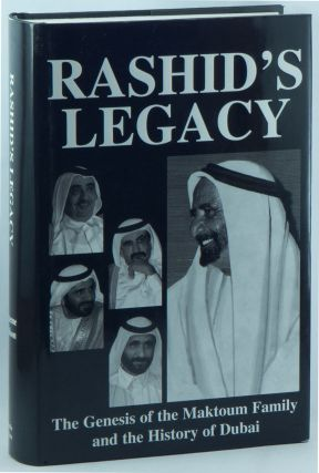 Rashid's Legacy: The Genesis of the Maktoum Family and the History of Dubai. Graeme WILSON