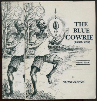 The Blue Cowrie [Two Vols. - Complete]. Naiwu OSAHON