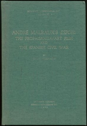 André Malraux's Espoir: The Propaganda/Art Film and The Spanish Civil War [Romance Monographs,...