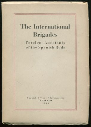 The International Brigades: Foreign Assistants of the Spanish Reds