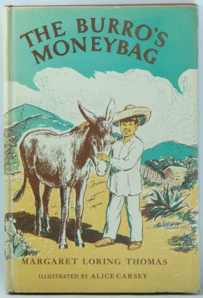 The Burro's Moneybag. Margaret Loring THOMAS, Alice CARSEY