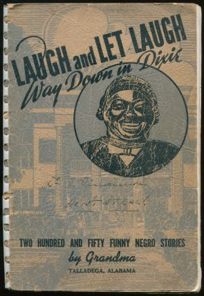 "Laugh and Let Laugh. ""Way Down South in Dixie"": Two Hundred and Fifty Funny Southern Stories. Grandma, Harriet Wasson Styer."