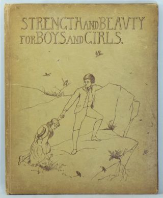 Strength and Beauty: For Boys and Girls. Adapted from Professor J. H. Agnew's Translation of...