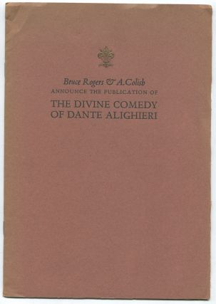 The Divine Comedy of Dante Alighieri: The Prose Translation by Charles Eliot Norton with Illustrations from Designs by Botticelli [Prospectus]. BRUCE ROGERS, Charles Eliot NORTON, BOTTICELLI.