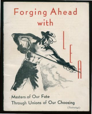 Forging Ahead with LEA: Masters of Our Fate Through Unions of Our Choosing. Labor Education Association.