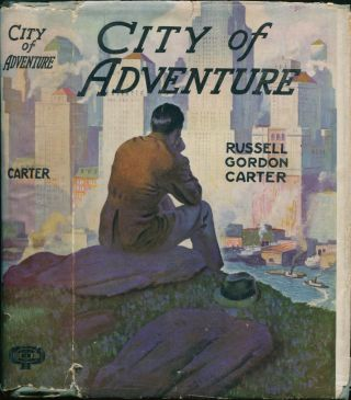 City of Adventure. Russell Gordon CARTER, Manning De V. LEE, illustrations