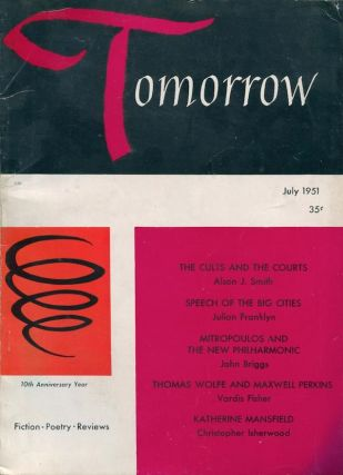 Tomorrow, Vol. X, No. 11, July 1951. Lord DUNSANY, contributor, Christopher ISHERWOOD, Robert GRAVES, Eileen J. GARRETT, -in-chief, publisher.