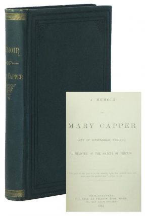 A Memoir of Mary Capper, Late of Birmingham, England, A Minister of the Society of Friends. Mary...