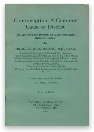 Contraception: A Common Cause of Disease: An Address Delivered at a Conference Held in Paris. M. D. MCCANN, Frederick John, F. R. C. S.