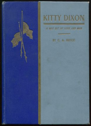 Kitty Dixon, Belle of the South Anna: A Wee Bit of Love and War. BRYCE, larence, rchibald