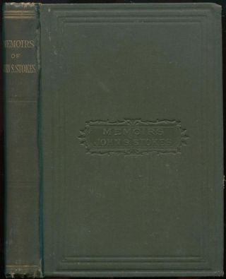 Memoirs of John S. Stokes, A Minister of the Gospel in the Society of Friends. Joseph WALTON,...
