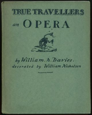 True Traveller's: A Tramps Opera in Three Acts. William H. DAVIES, William NICHOLSON, with