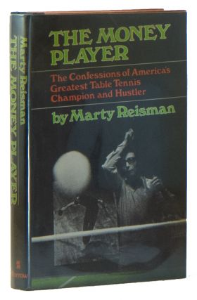 The Money Player: The Confessions of America's Greatest Table Tennis Champion and Hustler...