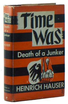 Time Was: Death of a Junker. Heinrich HAUSER