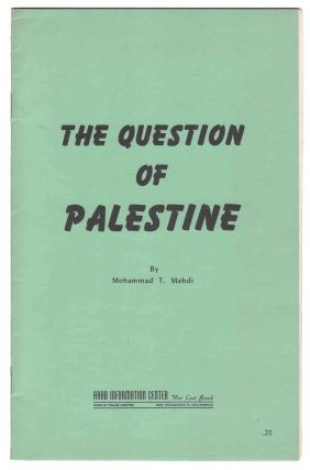 The Question of Palestine. Mohammad T. MEHDI