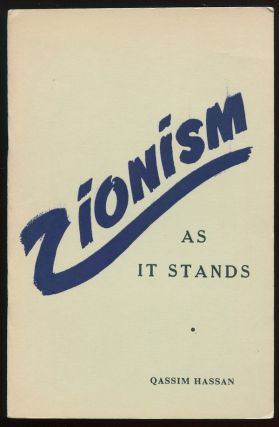 Zionism: An Appraisal [Cover title: Zionism As It Stands]. Qassim HASSAN.