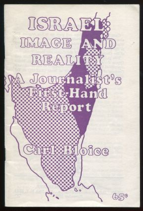 Israel: Image and Realism, A Journalist's First-Hand Report. Carl BLOICE.