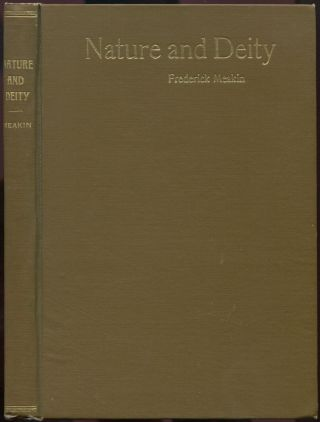 Nature and Deity: A Study of Religion as a Quest of the Ideal. Frederick MEAKIN.