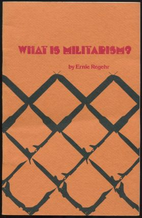 What Is Militarism? Ernie REGEHR.