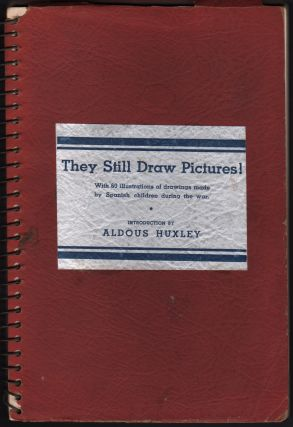 They Still Draw Pictures! With Over 60 Illustrations of Drawings Made by Spanish Children During...