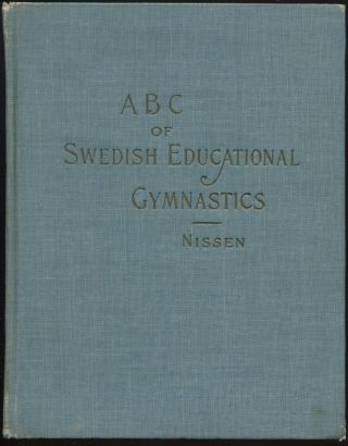 ABC of the Swedish System of Educational Gymnastics: A Practical Hand-Book for School Teachers...