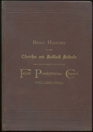 A Fruitful Church, 1832-1892. A Brief History of the Several Churches and Sabbath Schools that Have Been the Outgrowth of the Historic First Presbyterian Church, Washington Square, Philadelphia, During the Last Threescore Years. J. S. CUMMINGS.