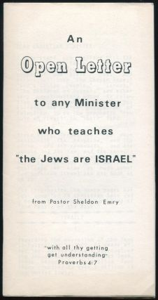 "An Open Letter to any Minister who teaches ""the Jews are ISRAEL"" Sheldon EMRY."