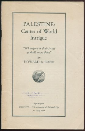 Palestine: Center of World Intrigue. Howard B. RAND.