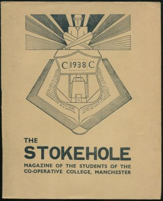 The Stokehole: Magazine of the Students of the Co-Operative College, Manchester [cover title]. A....