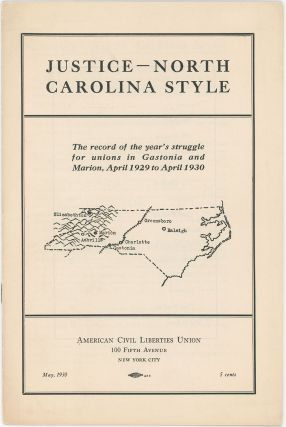 Justice - North Carolina Style: The Record of the Year's Struggle for Unions in Gastonia and...