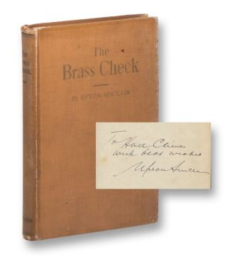 The Brass Check: A Study of American Journalism [Presentation / Association Copy]. Upton SINCLAIR