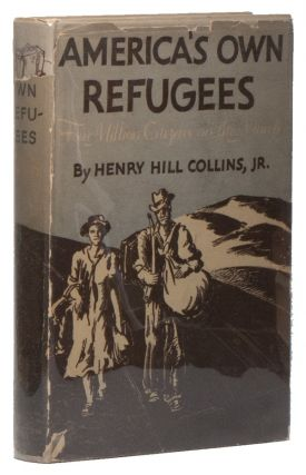 America's Own Refugees: Our 4,000,000 Homeless Migrants. Henry Hill COLLINS JR.