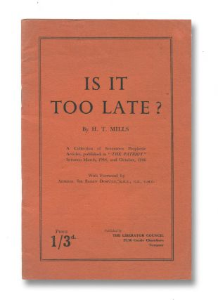 Is It Too Late? [cover title]. H. T. MILLS.