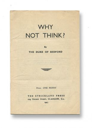 Why Not Think? The Duke of Bedford