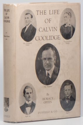 The Life of Calvin Coolidge. Horace GREEN