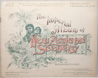 The Imperial Album of New Zealand Scenery, Part I. New Zealand Scenery Publishing Co