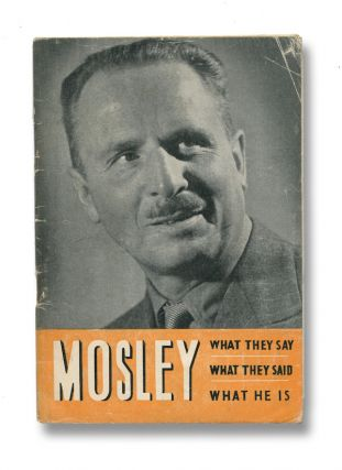 Mosley: What They Say, What They Said, What He Is. Alexander Raven? THOMSON.