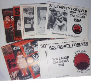 Solidarity Forever, IWW Labor History Calendar, 1992-2012 [Ten Calendars]. Industrial Workers of the World.