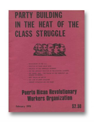Party Building in the Heat of the Class Struggle. Puerto Rican Revolutionary Workers Organization.