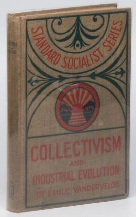 Collectivism and Industrial Evolution (Standard Socialist Series). Èmile VANDERVELDE.