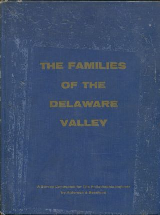 The Families of the Delaware Valley: A Report on Their Economic and Occupational Status and...
