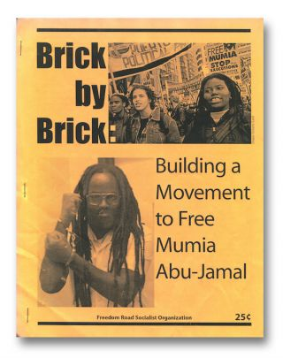Brick By Brick: Building a Movement to Free Mumia Abu-Jamal [cover title]. Freedom Road Socialist Organization.